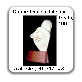 Co-existence of Life and Death, 1990, alabaster